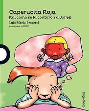 Loqueleo: Caperucita Roja (Tal Como Se la Contaron a Jorge) / Little Red...