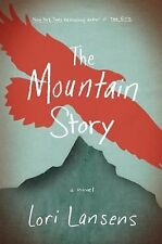 The Mountain Story by Lori Lansens (2015, Hardcover) NEW