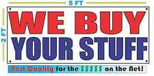 WE BUY YOUR STUFF Banner Sign NEW Larger Size Best Quality for the $$$ PAWN SHOP