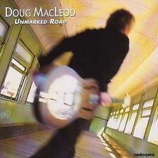 Unmarked Road by Doug MacLeod (CD, Feb-2001, AQM)