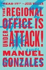 The Regional Office Is under Attack!: by Manuel Gonzales (4/16, ARC, paper)