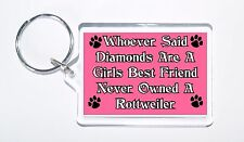 Whoever Said Diamonds Girls Best Friend Never Owned a Rottweiler Keyring, Gift