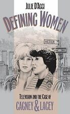 Defining Women: Television and the Case of Cagney and Lacey, Julie D'Acci, Good