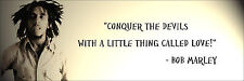 "Bob Marley ""Conquer The Devils"" Quote Poster Print 7""x21"" On Matte Canvas"