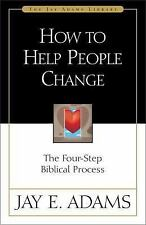 NEW How to Help People Change: The Four-Step Biblical Process by Jay Edward Adam