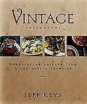 Vintage Restaurant: Handcrafted Cuisine from a Sun Valley Favorite, Keys, Jeff,