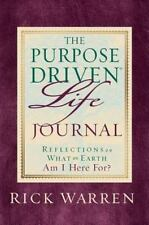The Purpose-Driven Life Prayer Journal : Reflections on What on Earth Am I He...