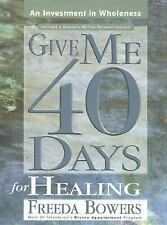Give Me 40 Days for Healing, Freeda Bowers, Acceptable Book