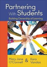 Partnering with Students : Building Ownership of Learning by Kara L. Vandas...
