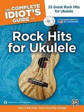 The Complete Idiot's Guide to Rock Hits for Ukulele: You CAN Play Your Favorite