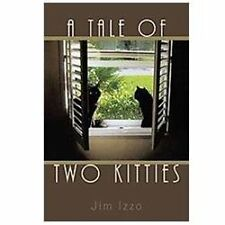 A Tale of Two Kitties by Jim Izzo (2011, Paperback)
