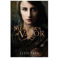 Shadows of Valor by Elsie Park (2013, Paperback)