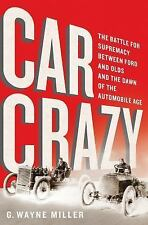 Car Crazy : The Battle for Supremacy Between Ford and Olds and the Dawn of the A