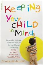 A Merloyd Lawrence Book: Keeping Your Child in Mind : Overcoming Defiance,...