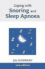 Coping with Snoring and Sleep Apnoea by Jill Eckersley (2010, Paperback)