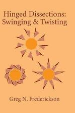 Hinged Dissections: Swinging and Twisting, Frederickson, Greg N., Good,  Book