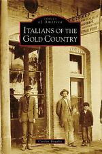 Images of America: Italians of the Gold Country by Carolyn Fregulia (2008,...