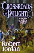 Crossroads of Twilight (The Wheel of Time, Book 10) Jordan, Robert Books-Good Co