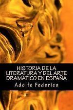Historia de la literatura y del arte dramatico en Espana (Spanish Edition)