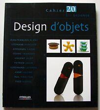 Cahier 20 du designer DESIGN D'OBJETS  (éd. Eyrolles 2008)
