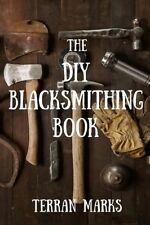 The DIY Blacksmithing Book (Blacksmith Books) (Volume 1), New, Free Shipping