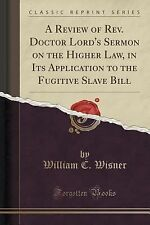 A Review of REV. Doctor Lord's Sermon on the Higher Law, in Its Application...