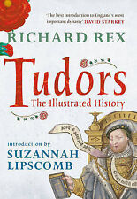 Tudors: The Illustrated History, Introduction by Suzannah Lipscomb, Richard Rex,