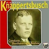 Knappertsbusch Conducts Beethoven and Brahms CD (2000)