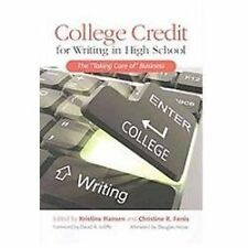 """College Credit for Writing in High School: The """"Taking Care of """" Busines"""
