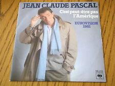 """JEAN CLAUDE PASCAL - C'EST PEUT-ETRE PAS L'AMERIQUE     7"""" VINYL PS"""