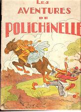 LES AVENTURES DE POLICHINELLE  Ed.FRANCE-EDITION 1944   illustré par  CARTAULT