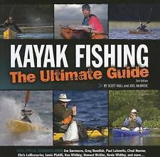 Kayak Fishing : The Ultimate Guide by Scott Null and Joel McBride (2011,...