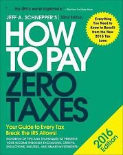 How to Pay Zero Taxes 2016: Your Guide to Every Tax Break the IRS Allows, Schnep
