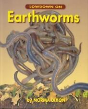 Up Close with Animals: Lowdown on Earthworms by Norma Dixon (2005, Paperback)