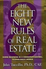 8 New Rules of Real Estate : Doing Business In A Consumer Centric, Techno Savvy