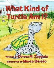 What Kind of Turtle Am I? by Donna M. Zappala (2011, Picture Book)