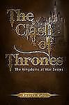 The Clash of Thrones : The Kingdoms at War Series by Robert Watt (2009,...