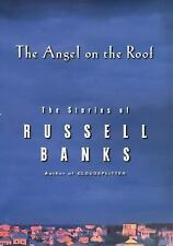 ANGEL ON THE ROOF BY RUSSELL BANKS 1ST ED 1ST Print