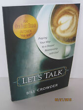 Let's Talk: Praying Your Way to a Deeper Relationship with God by Bill Crowder