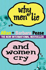 Why Men Lie and Women Cry: How to Get What You Want Out of Life by Asking by...