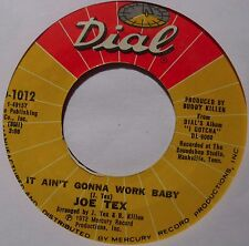 JOE TEX ~ IT AIN'T GONNA WORK BABY ~ northern SOUL 45 on DIAL VG+