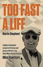 TOO FAST A LIFE BY MARTIN SHEPHERD
