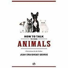 How to Talk to Your Animals by Jean Craighead George (2012, Paperback)