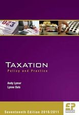 Taxation: Policy & Practice 2010/2011 By Andy Lymer,Lynne Oats