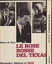 LE ROSE ROSSE DEL TEXAS - NERIN E. GUN - J.F.KENNEDY 1° EDIZIONE 1964