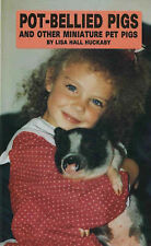 Lisa Hall Huckaby Pot-bellied Pigs and Other Miniature Pet Pigs Very Good Book