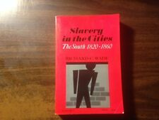 Slavery in the Cities The South 1820-1860 by Richard Wade Trade Paperback 1972