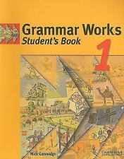 Grammar Works 1 Student's book (ELT - Secondary Courses) by Gammidge, Michael