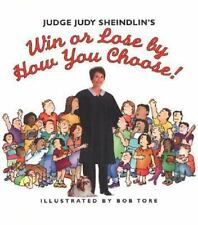 Judge Judy Sheindlin's Win or Lose by How You Choose ( Sheindlin, Judge Jud