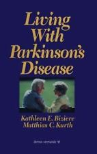 Living with Parkinson's Disease by Matthais C. Kurth and Kathleen E. Biziere...